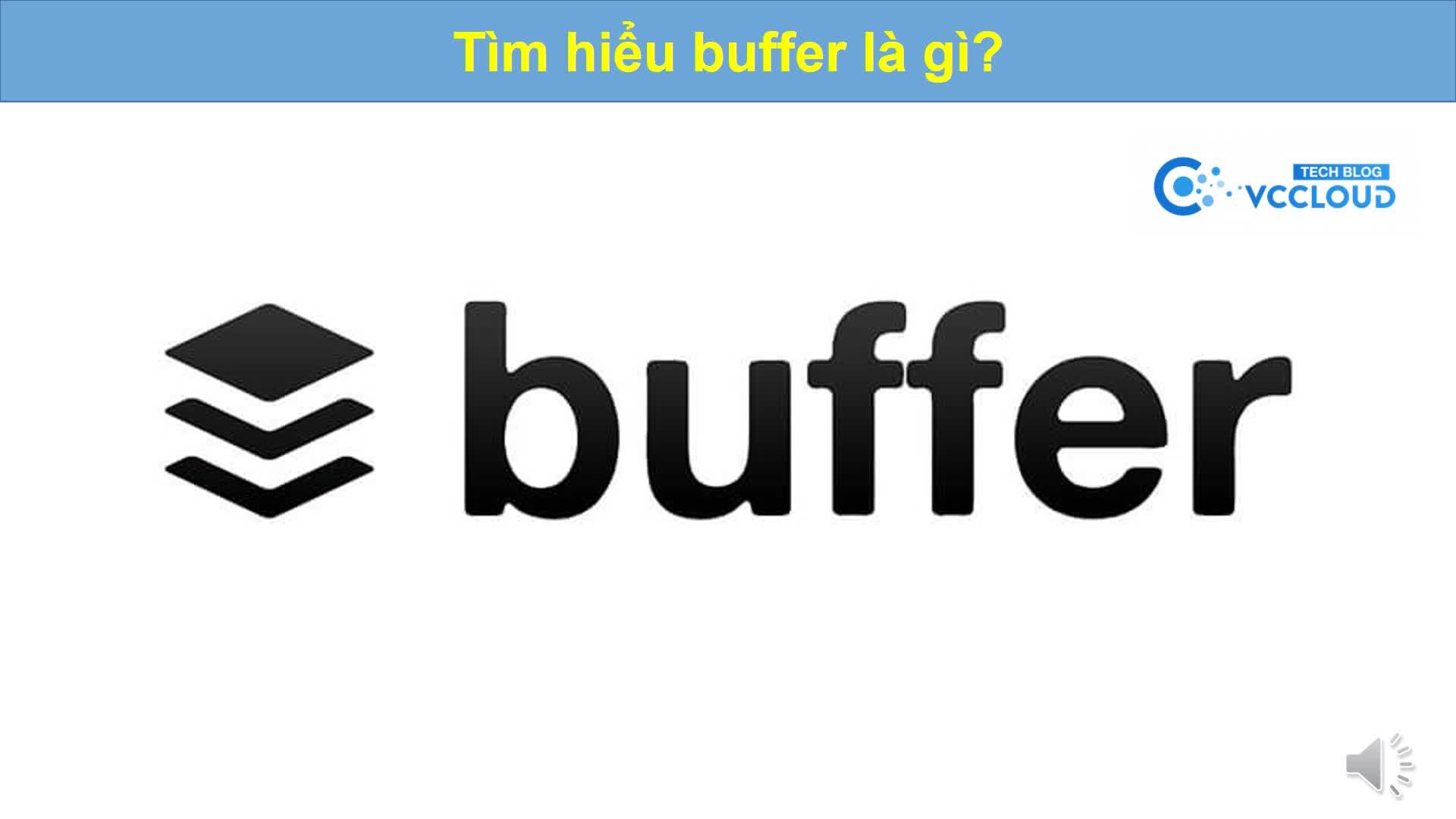 [Mutex video] Tìm hiểu buffer là gì?
