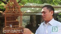 """Ngôi làng """"triệu phú lồng chim"""" ở Hà Nội"""