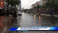 TP Cần Thơ đón cơn mưa lớn kéo dài hàng giờ đầu tiên