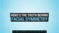 Sự thật đáng ngạc nhiên về khuôn mặt đối xứng và sự hấp dẫn