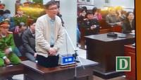 Bị cáo Trịnh Xuân Thanh nói lời sau cùng tại tòa