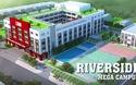 Riverside Mega Campus – Ngôi trường mơ ước của giới trẻ