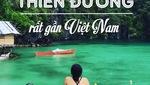 5 bãi biển thiên đường rất gần Việt Nam