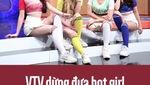 VTV dừng đưa hot girl bình luận World Cup 2018?