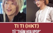 """Ti Ti (HKT) từ """"Thảm họa VPOP"""" lột xác thành hot boy"""