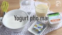 Cách làm sữa chua phô mai