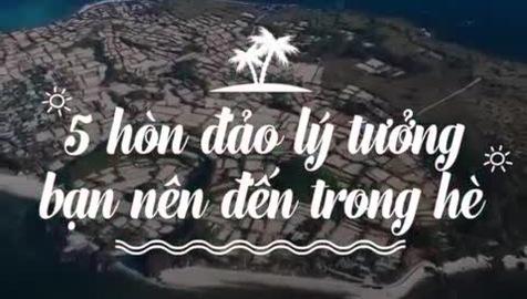 5 hòn đảo lý tưởng cho bạn trong hè này