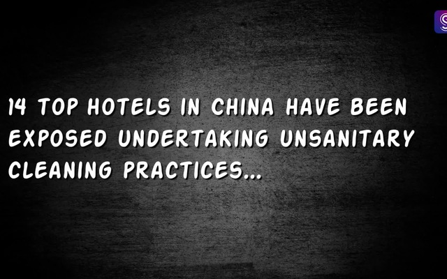 Nhân viên khách sạn 5 sao dùng khăn tắm của khách để lau dọn bồn cầu, nhà vệ sinh.