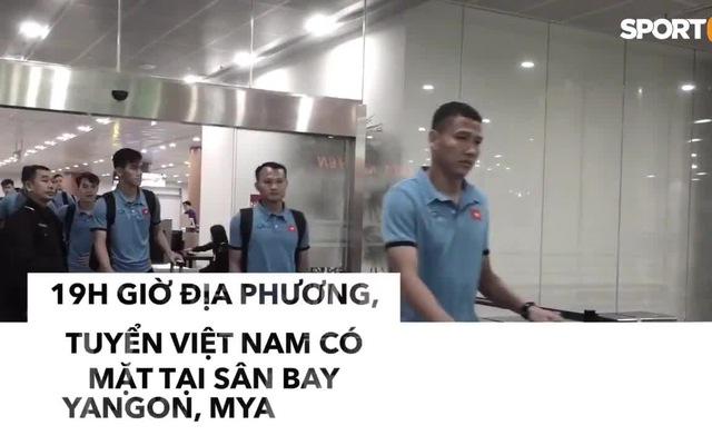 Đội tuyển Việt Nam đã có mặt tại Myanmar