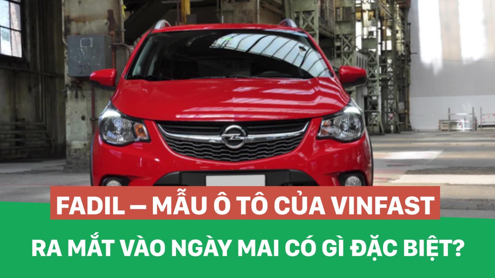 Fadil - mẫu ô tô của VinFast ra mắt vào ngày mai có gì đặc biệt?