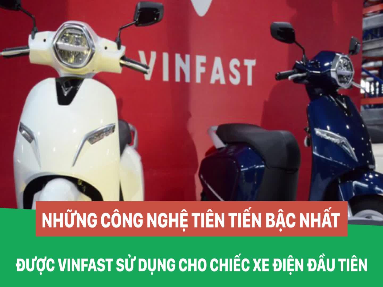 Những công nghệ tiên tiến bậc nhất được VinFast sử dụng cho chiếc xe điện đầu tiên