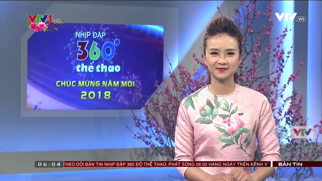 Nhịp đập 360 độ thể thao - 18/02/2018 - Video đã phát trên THE-THAO | VTV.VN