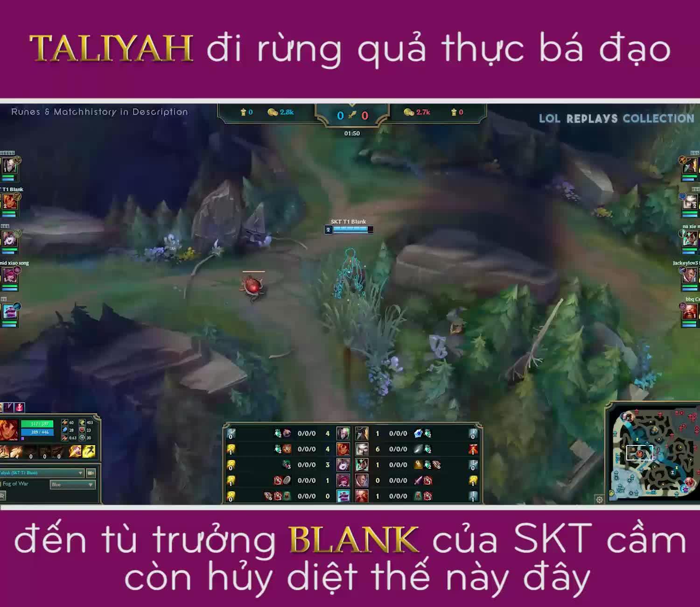 LMHT: Taliyah đi rừng quả thực bá đạo, đến tù trưởng Blank của SKT cầm còn hủy diệt thế này đây