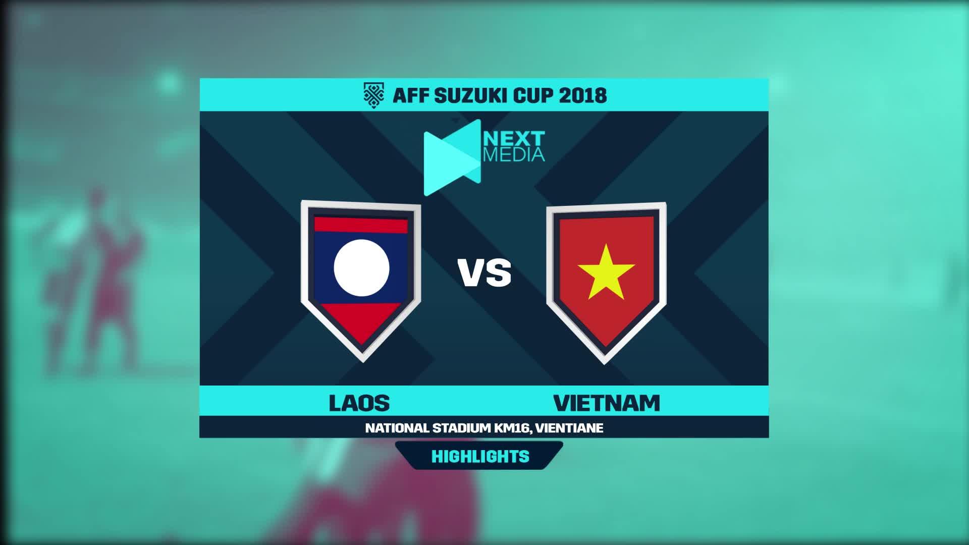 Vòng bảng AFF Cup 2018: Lào 0-3 Việt Nam (nguồn: Next Media)