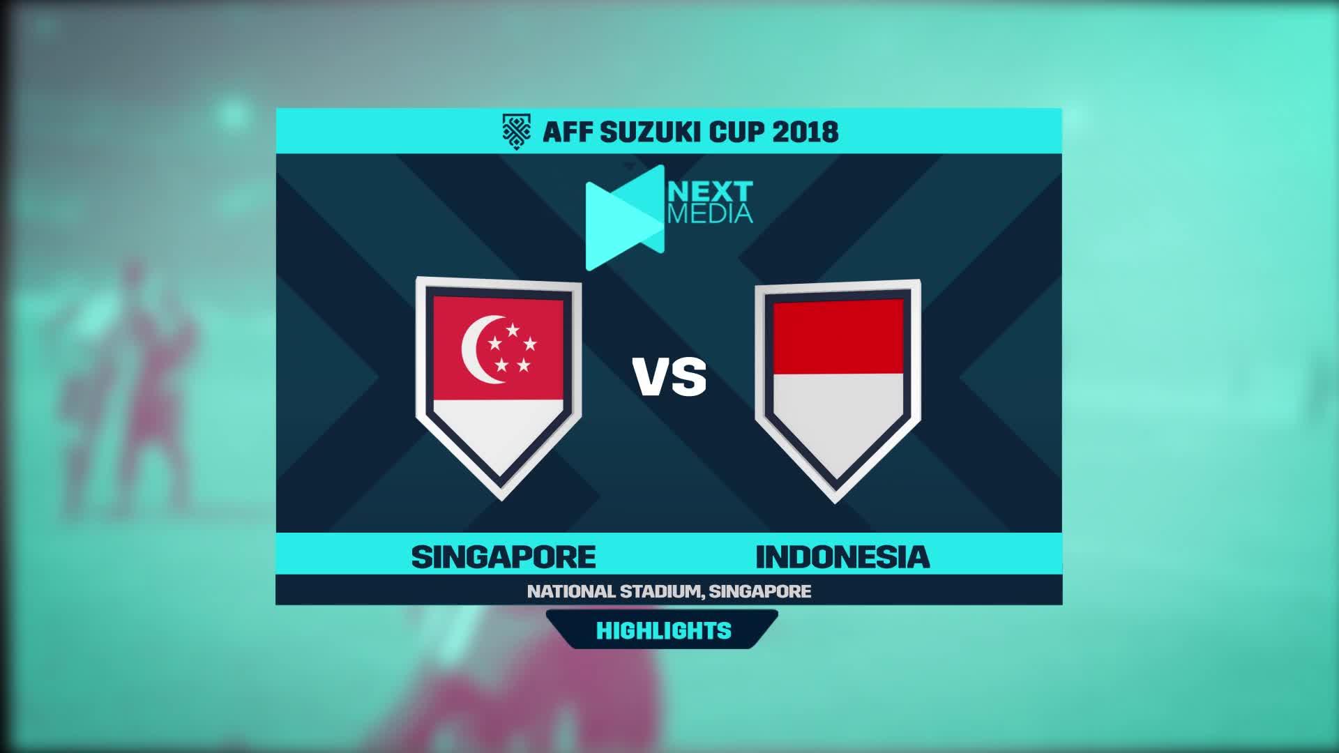Vòng bảng AFF Cup 2018: Singapore 1-0 Indonesia (nguồn: Next Media)