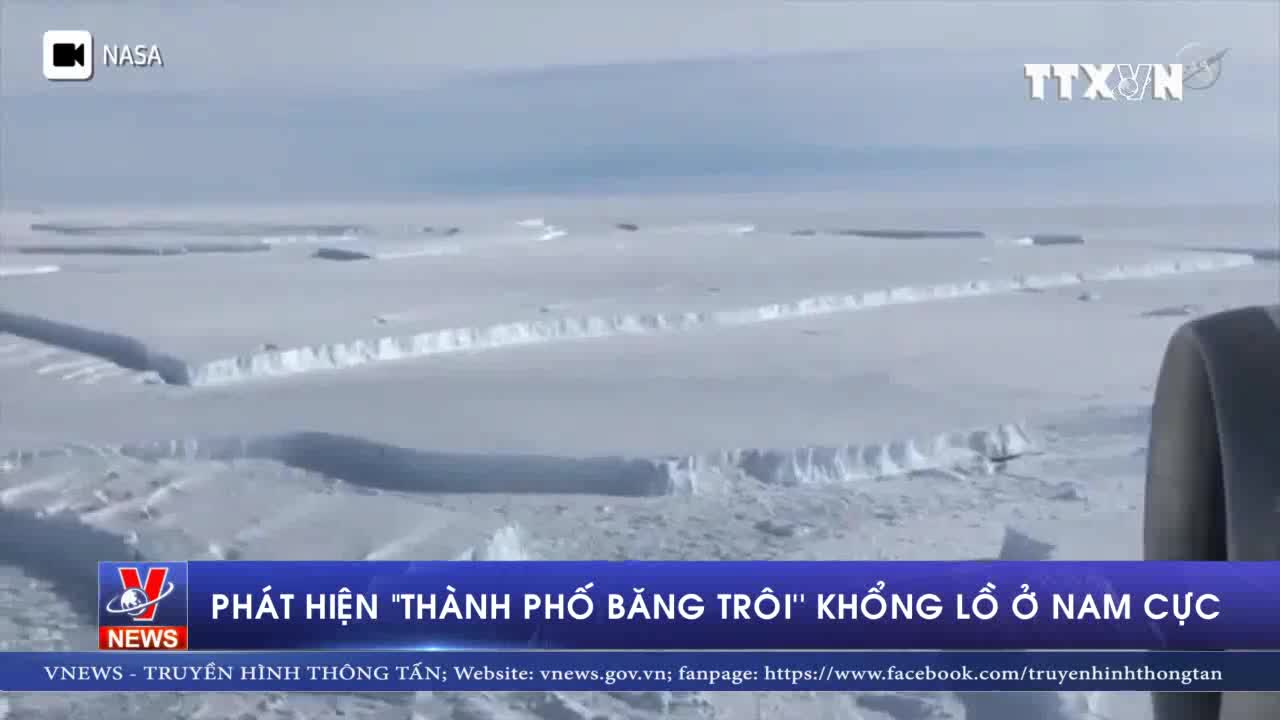 """Phát hiện một """"thành phố băng trôi"""" khổng lồ ở Nam Cực"""