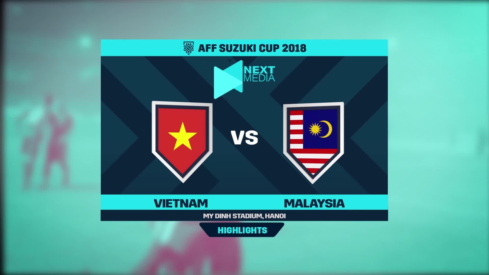 Vòng bảng AFF Cup 2018: Việt Nam 2-0 Malaysia (nguồn: Next Media)