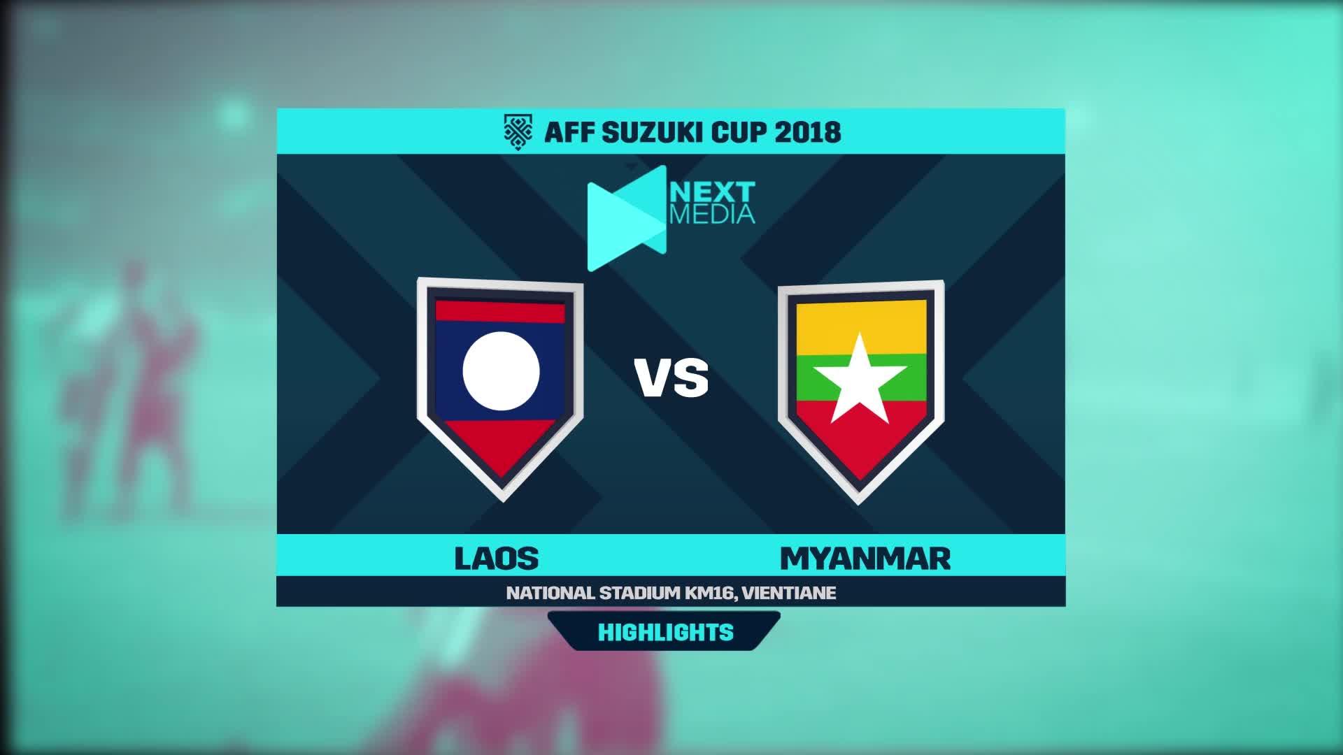 Vòng bảng AFF Cup 2018: Lào 1-3 Myanmar (nguồn: Next Media).