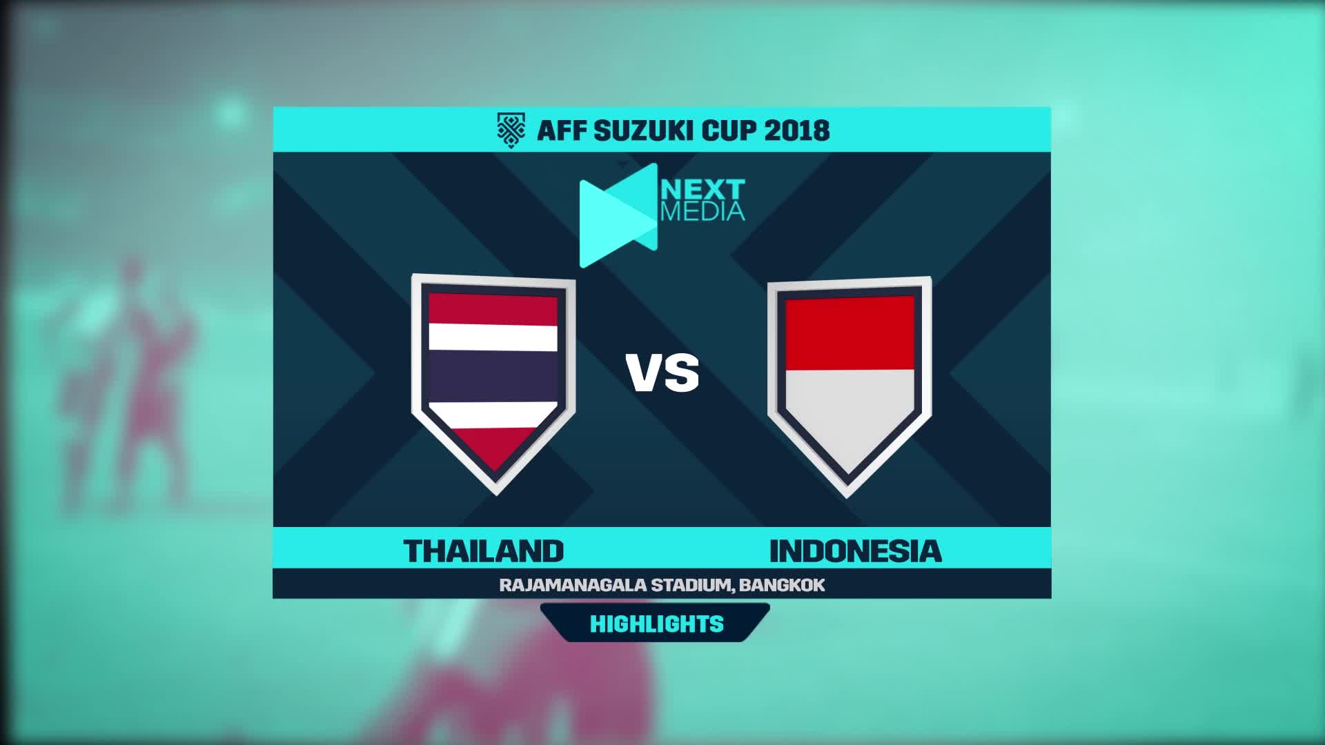 Vòng bảng AFF Cup 2018: Thái Lan 4-2 Indonesia
