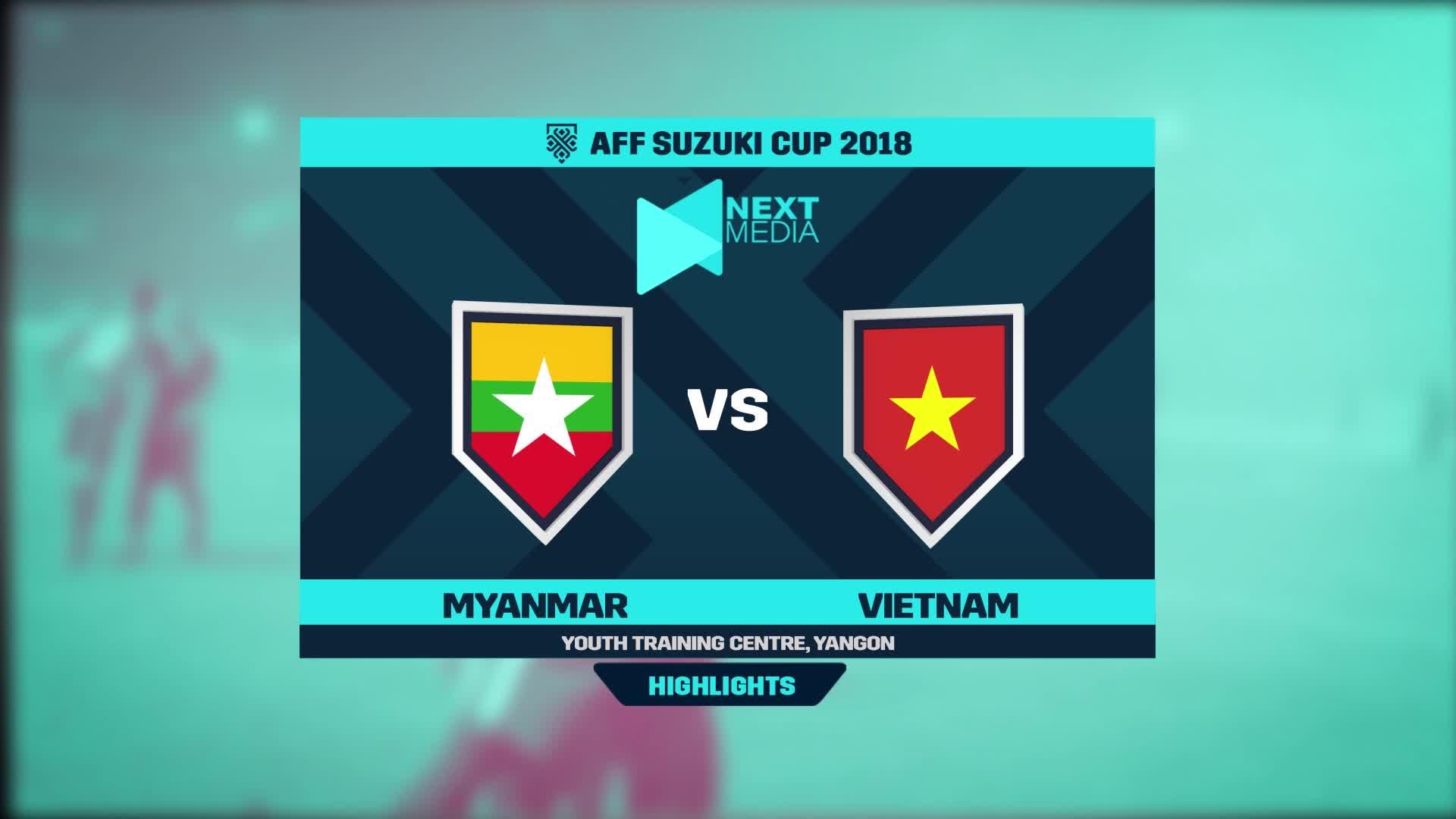 Vòng bảng AFF Cup 2018: Myanmar 0-0 Việt Nam (nguồn: Next Media)