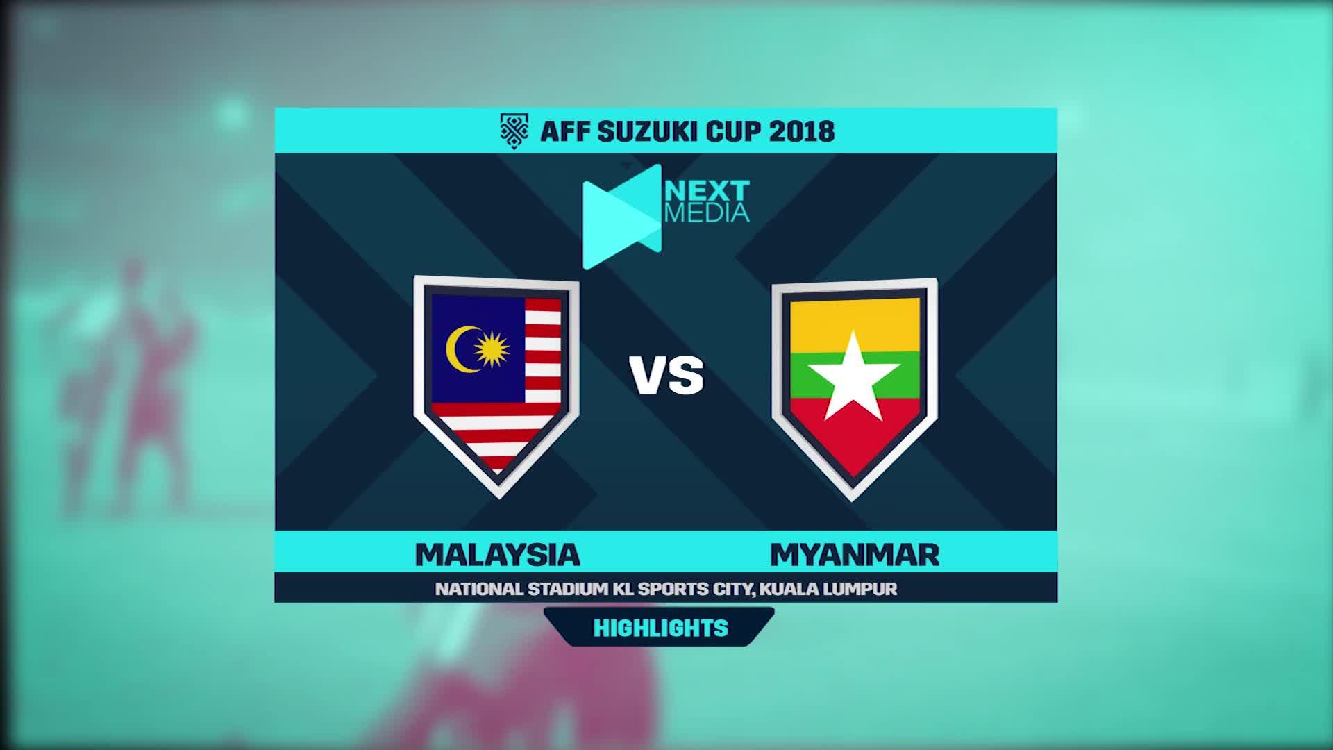 Vòng bảng AFF Cup 2018: Malaysia 3-0 Myanmar