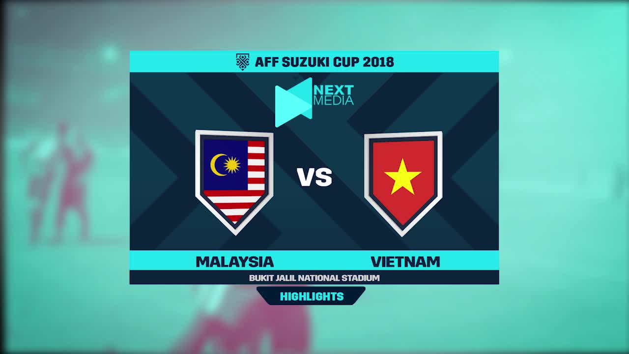 Chung kết AFF Cup 2018: Malaysia 2-2 Việt Nam (Nguồn: Next Media)