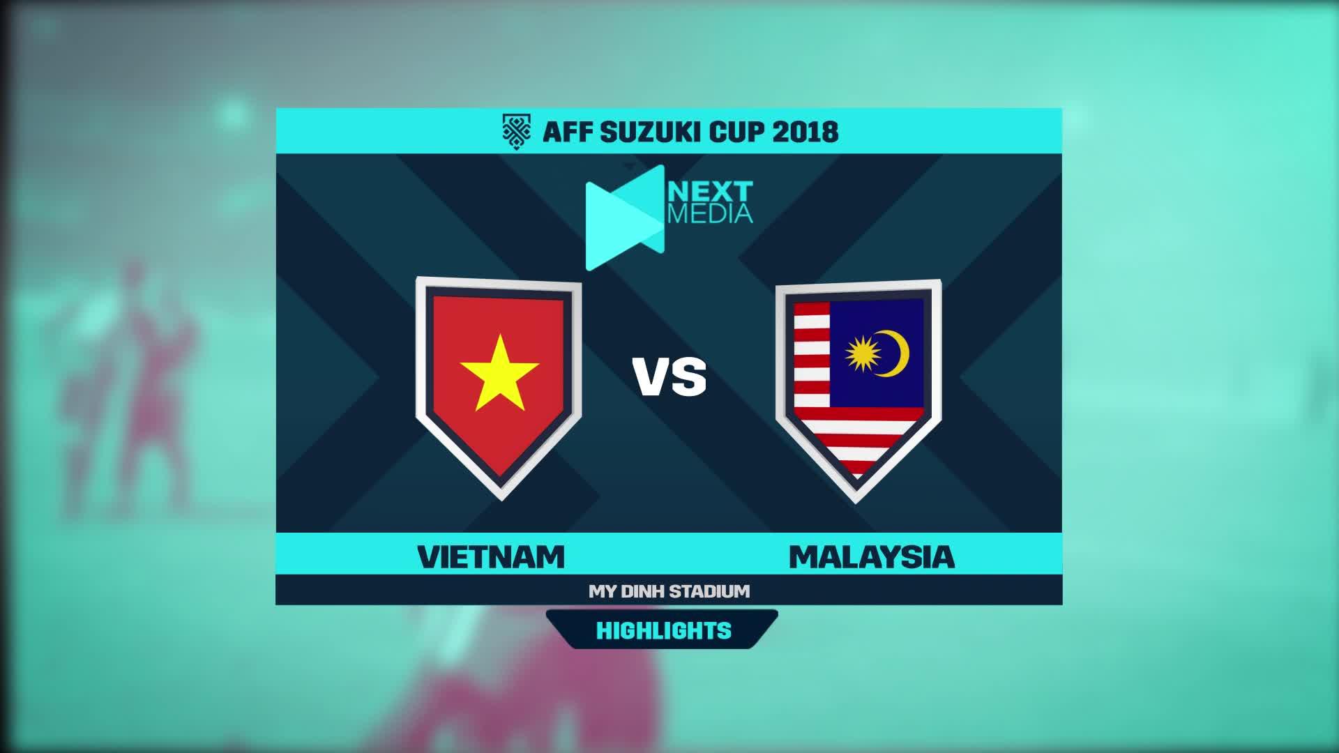 Chung kết AFF Cup 2018: Việt Nam 1-0 Malaysia (Nguồn: Next Media)