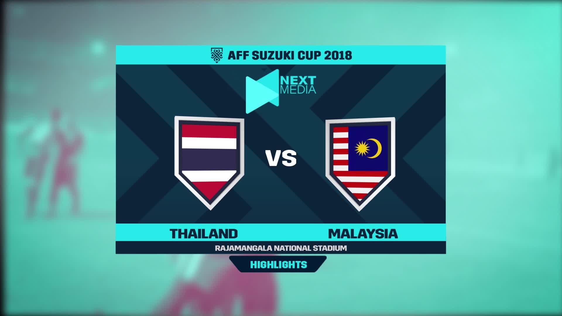 Bán kết AFF Cup 2018: Thái Lan 2-2 Malaysia (nguồn: Next Media)
