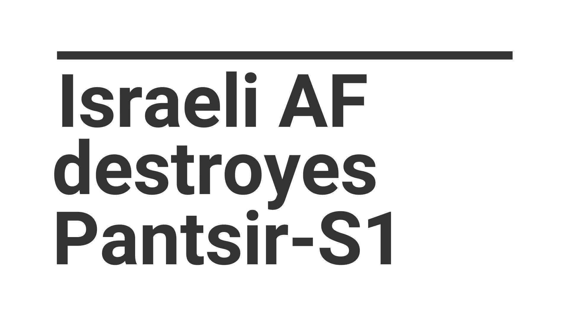 Máy bay không người lái cảm tử Harop của Israel phá hủy thành công tổ hợp tên lửa - pháo phòng không tầm thấp Pantsir-S1 của Syria