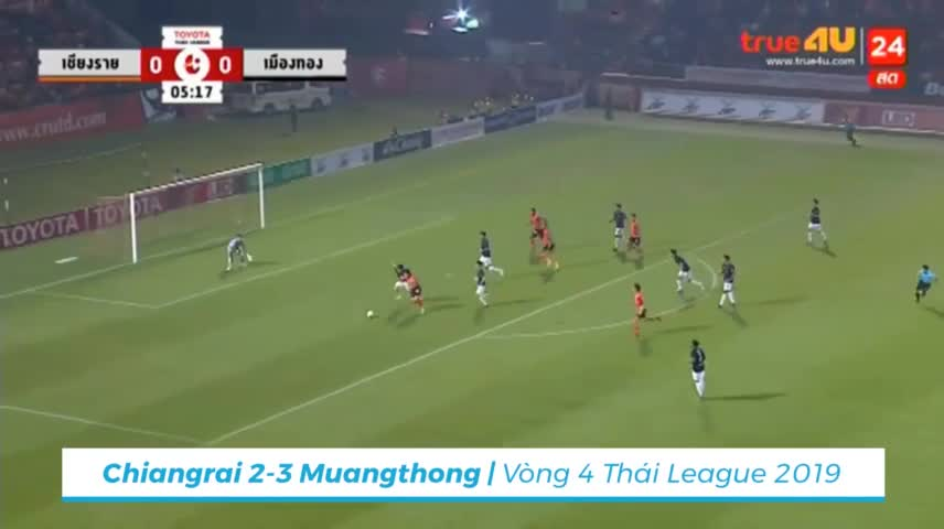 Vòng 4 Thai League 2019: Chiangrai 2-3 Muangthong United