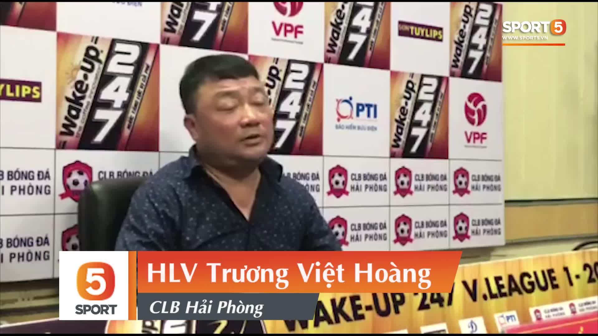 Trương Việt Hoàng biện minh về cách chơi của cầu thủ Hải Phòng