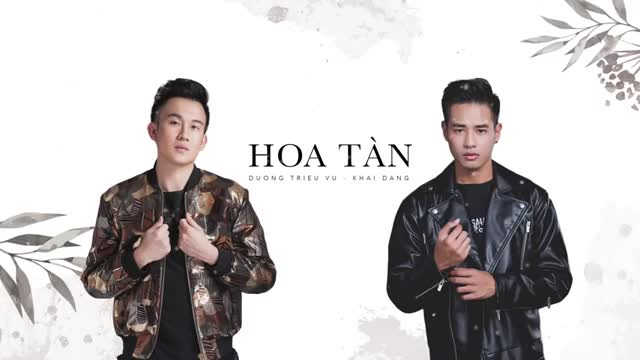 """Lyrics video """"Hoa tàn"""" - Dương Triệu Vũ & Khải Đăng."""