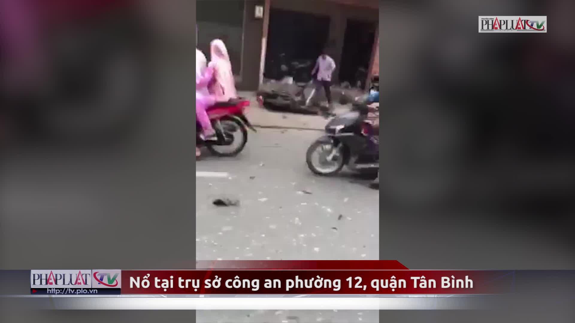 Clip: Hiện trường vụ nổ tại công an phường 12, quận Tân Bình (nguồn: Pháp luật TP.HCM)