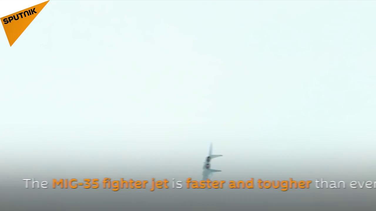 MiG-35, tiêm kích thế hệ 4++ của Nga phô diễn sức mạnh