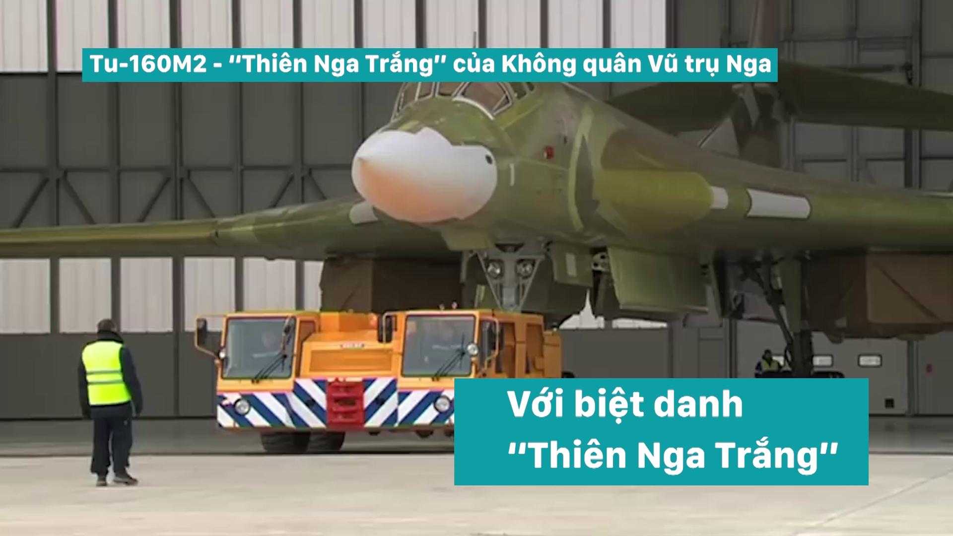 """Tu-160M2 - """"Thiên Nga Trắng"""" của Không quân Vũ trụ Nga"""