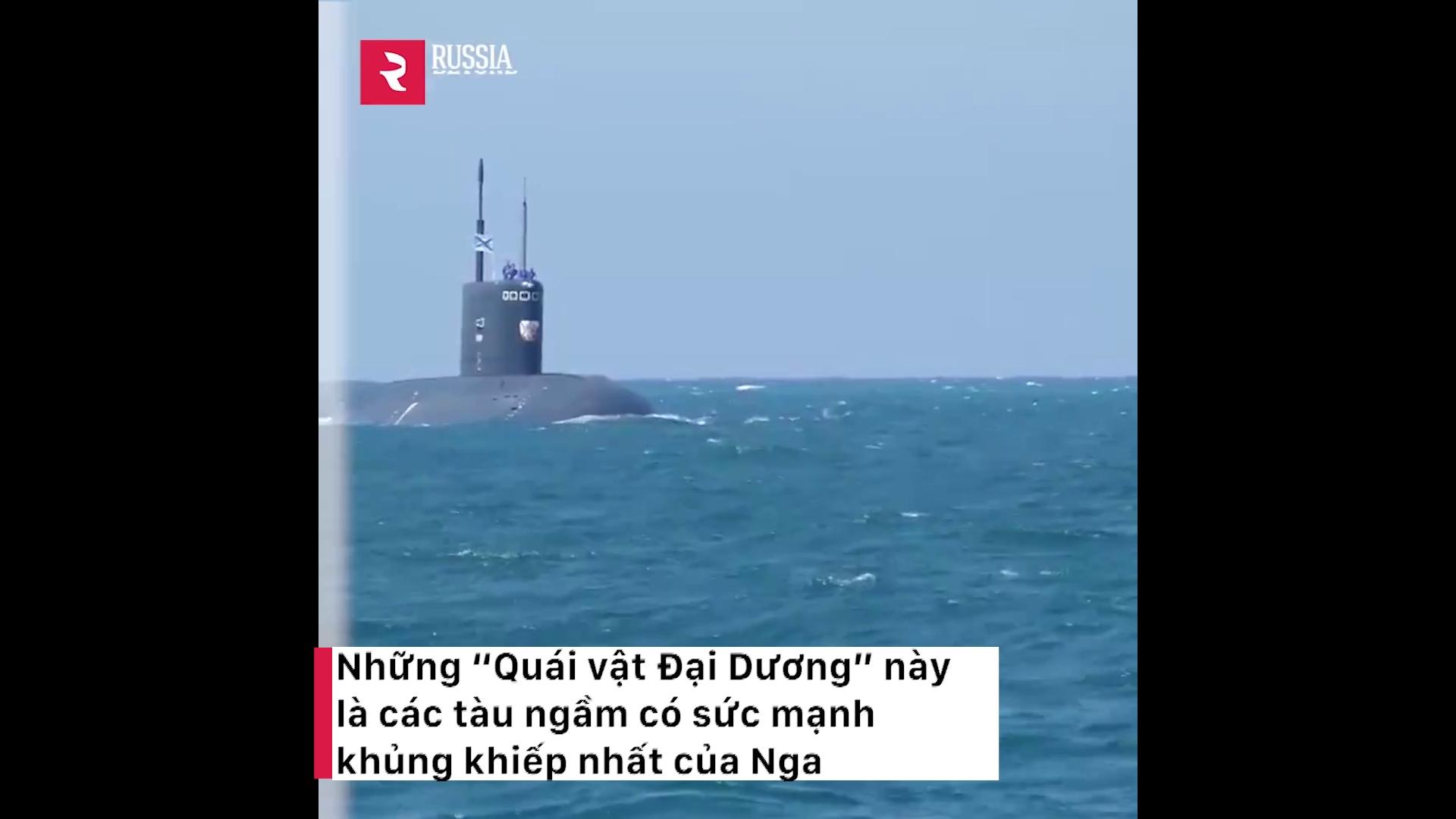 """Các tàu ngầm """"Quái vật Đại Dương"""" khủng khiếp nhất của Nga"""