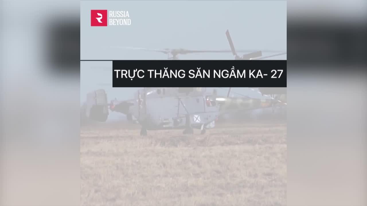 """Trực thăng Ka-27 – """"Mắt thần"""" săn ngầm của Quân đội Nga"""