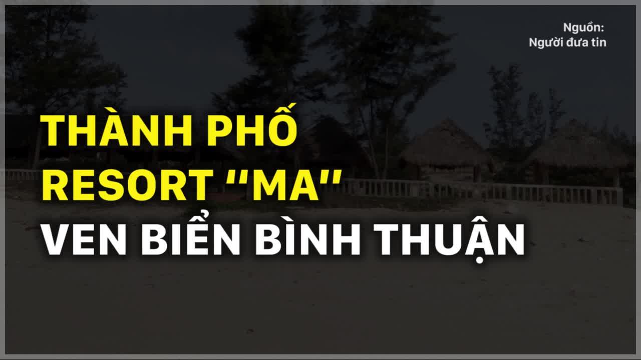 """Thành phố resort """"ma"""" ven biển Bình Thuận"""