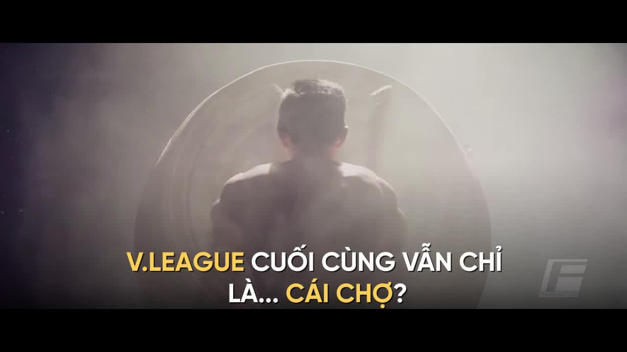 V.League cuối cùng vẫn chỉ là... cái chợ?