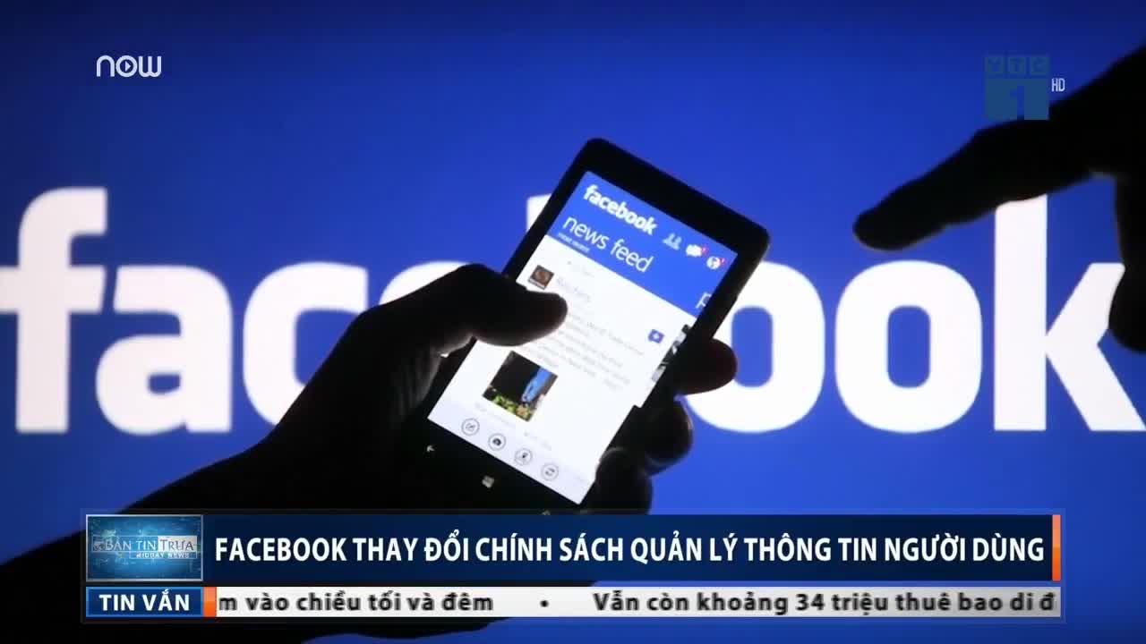 Facebook thay đổi chính sách quản lý thông tin người dùng