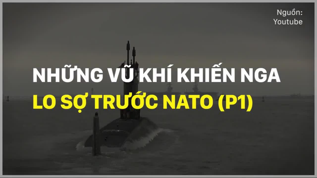 Những vũ khí khiến Nga lo sợ trước NATO (P1)