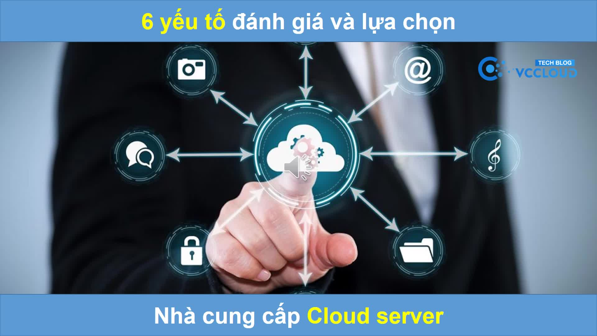 [Mutex video] 6 tiêu chí đánh giá và lựa chọn nhà cung cấp Cloud server