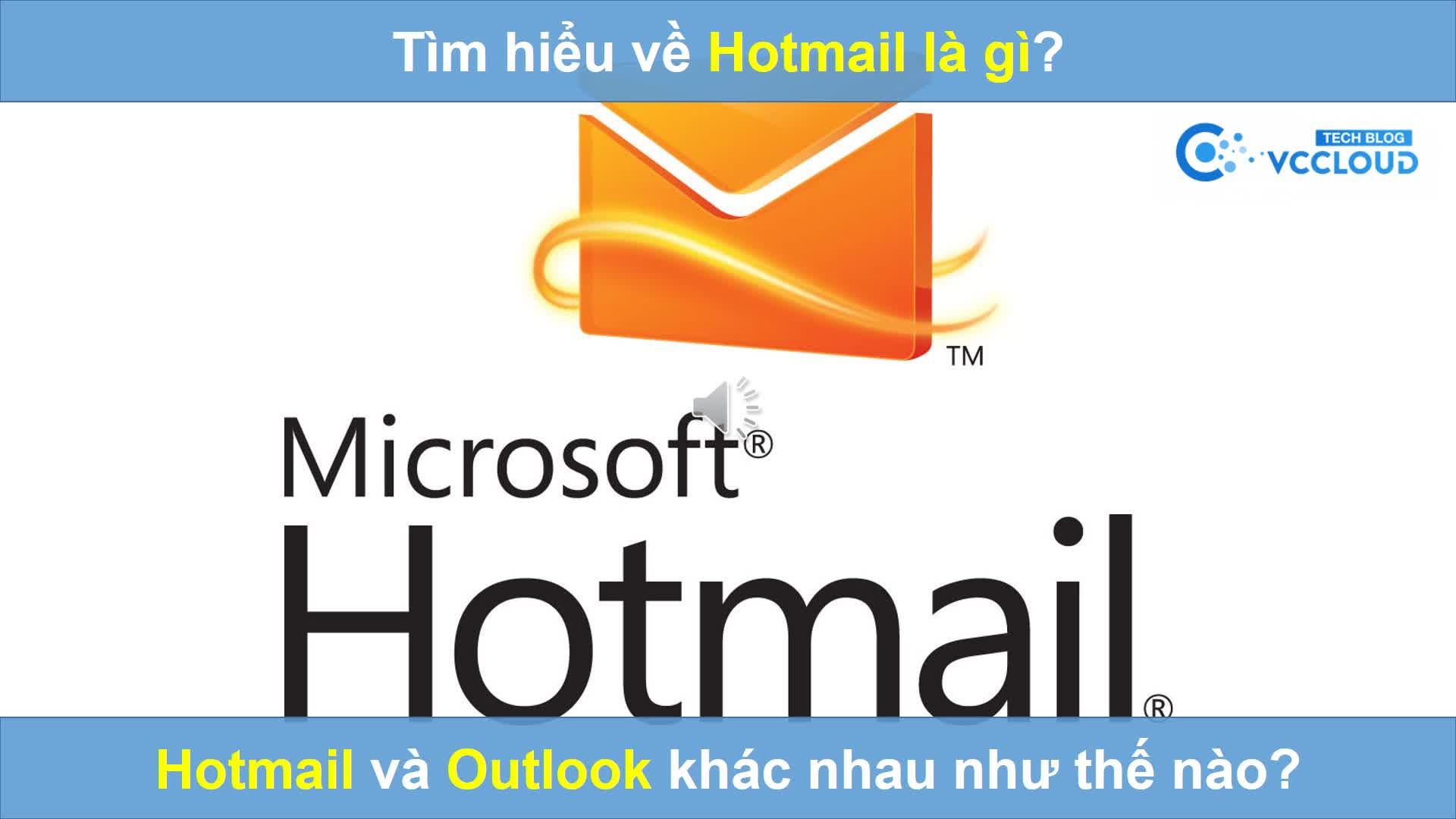 [Mutex video] Hotmail là gì? Hotmail và Outlook khác nhau như thế nào?