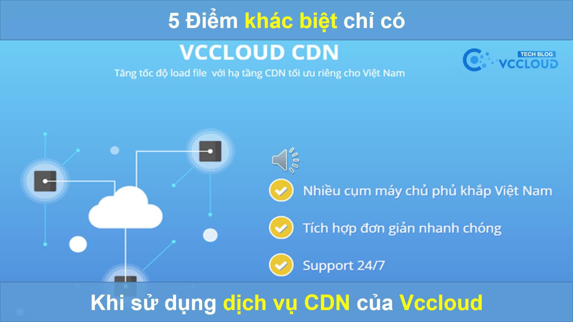 [Mutex video] 5 Điểm khác biệt chỉ có khi sử dụng dịch vụ CDN của VCCloud