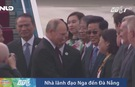 Video: Tổng thống Nga Vladimir Putin đến Đà Nẵng