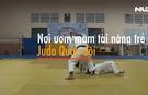 Nơi ươm mầm tài năng trẻ Judo Quân đội