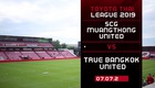 Vòng 17 Thai League 2019: Muangthong United 3-2 Bangkok United
