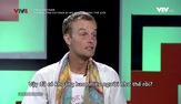 Talk Vietnam: Chàng trai Estonia đi bộ vòng quanh thế giới