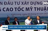 Khởi công tuyến cao tốc Mỹ Thuận - Cần Thơ
