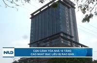 Cận cảnh tòa nhà 18 tầng cao nhất Bạc Liêu bị rao bán